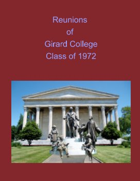Reunions of Girard College Class of 1972 book cover