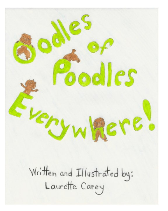 View Oodles Of Poodles Everywhere! by Laurette Carey