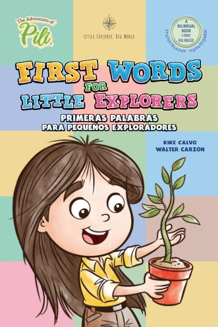 View First Words for Little Explorers. Bilingual Book English - Spanish. by Kike Calvo