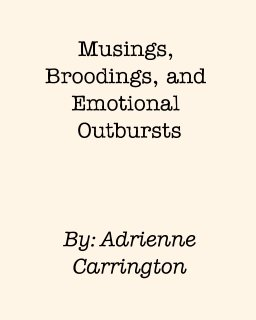 Musings, Broodings, and Emotional Outbursts book cover
