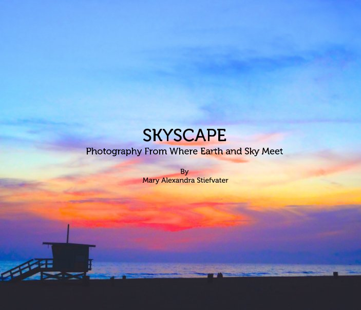 View Skyscape by Mary Alexandra Stiefvater