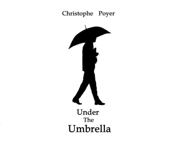 View Under The Umbrella by Christophe Poyer