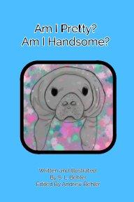 Am I Pretty? Am I Handsome? book cover