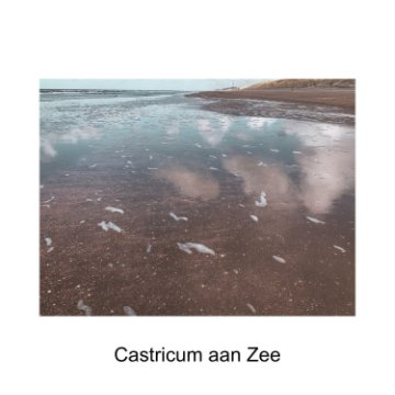 View Castricum aan Zee by Caroline Vrauwdeunt