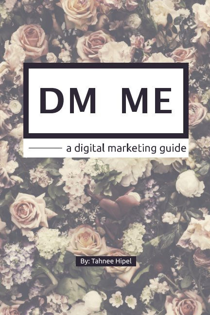 View DM ME - a digital marketing guide by Tahnee Hipel
