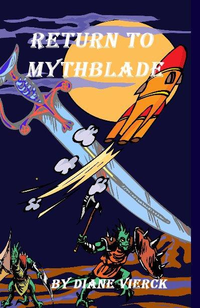 View Return to Mythblade by Diane Vierck