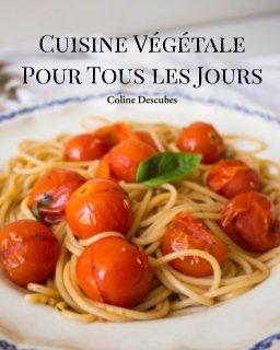 Cuisine Végétale Pour Tous les Jours book cover