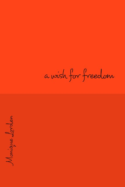 View a wish for freedom by Monique Lorden