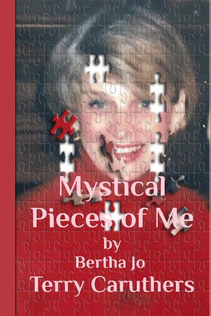 Bekijk Mystical Pieces of Me op Bertha Jo Terry Caruthers