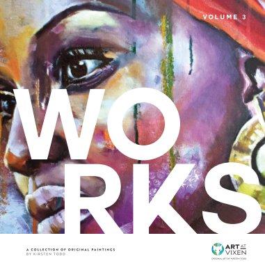 Works: Original Paintings by Kirsten Todd Vol: 3 book cover