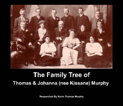 The Family Tree of Thomas and Johanna (nee Kissane) Murphy book cover