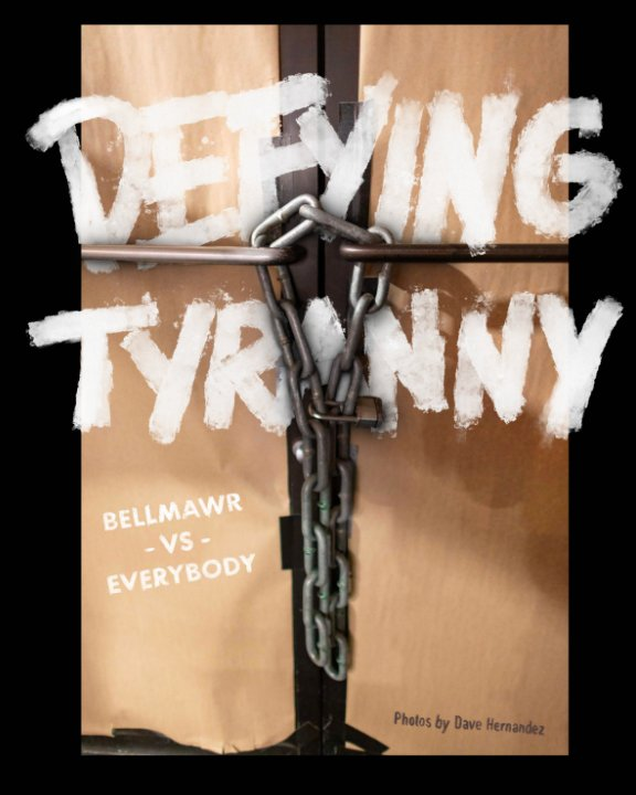 View Defying Tyranny by Dave Hernandez
