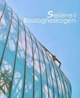 Seilene i Boulogneskogen book cover