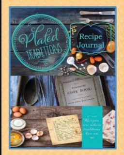 Plated Traditions Recipe Journal book cover