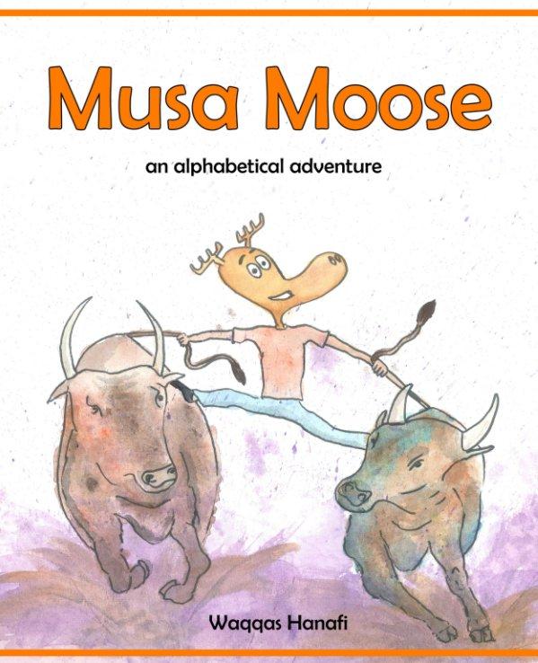 Visualizza Musa Moose - An Alphabetical Adventure di Waqqas Hanafi