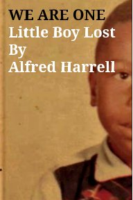WE ARE ONE Little Boy Lost By  Alfred Harrell book cover