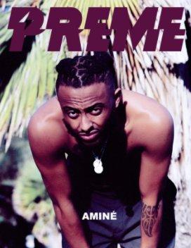 Preme Magazine : Aminé + Kendrick Sampson + EBEN + Montana Tucker book cover