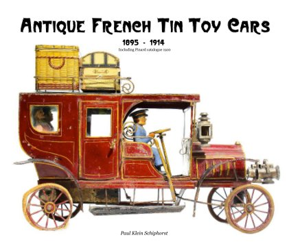 Antique French Tin Toy Cars - de luxe book cover
