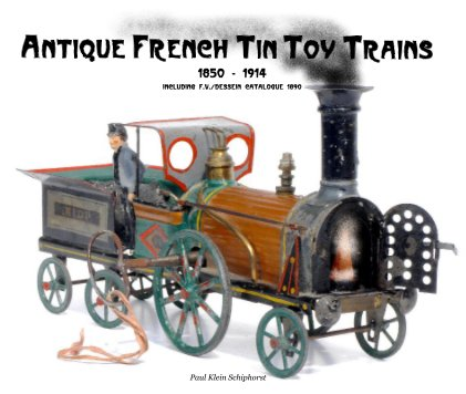 Antique French Tin Toy Trains - de luxe book cover
