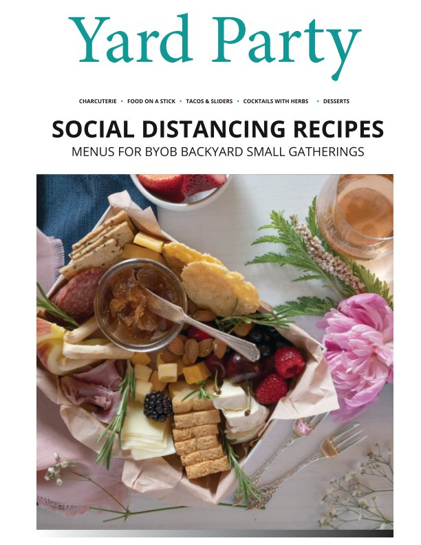 View Yard Party - Social Distancing Recipes Magazine by Liz Simonton