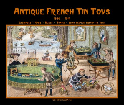 Antique French Tin Toys de luxe book cover