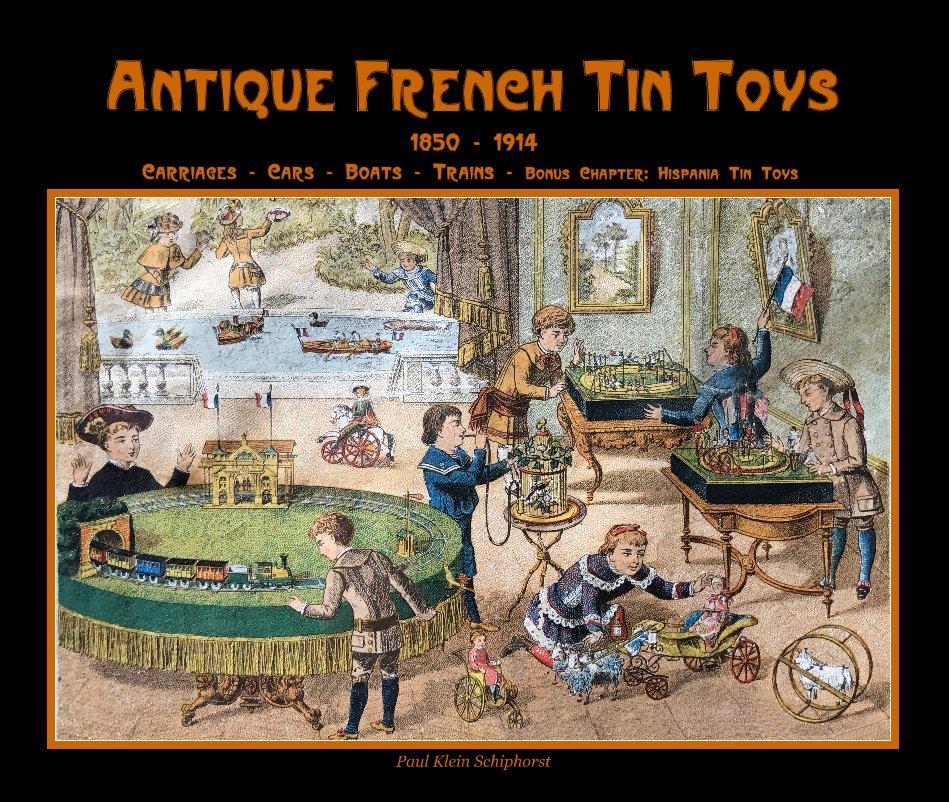 Bekijk Antique French Tin Toys de luxe op Paul Klein Schiphorst