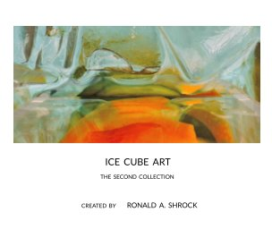 Ice Cube Art -- The Second Collection book cover