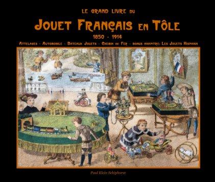 Le Grand Livre du Jouet Francais en Tôle book cover