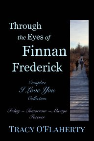 Through the Eyes of Finnan Frederick ~ Complete I Love You Collection book cover