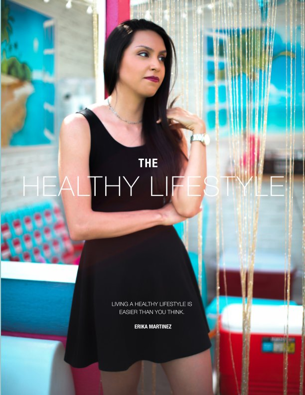 View The Healthy Life Style by Erika Martinez