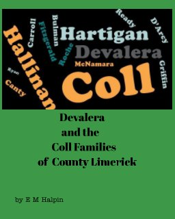 Devalera and the Coll families of County Limerick book cover