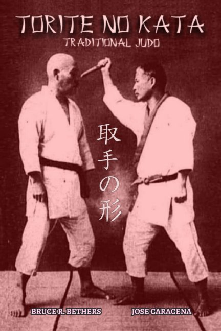 View TORITE NO KATA (English) by Bruce R. Bethers,Jose Caracena
