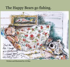 The Happy Bears go fishing. book cover