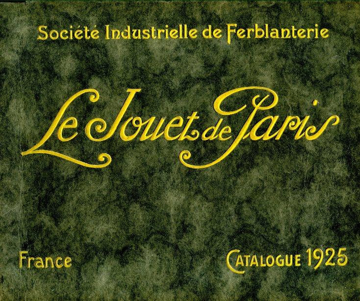 Bekijk Le Jouet de Paris catalogue 1925 op Jouet de Paris