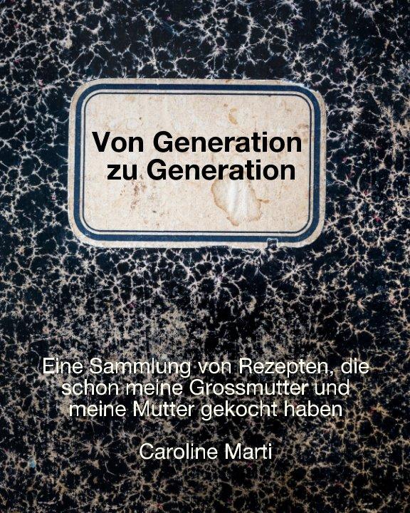 View von Generation zu Generation Für Eliane, Guy und Adèle by Caroline Marti