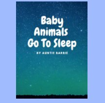 Baby Animals Go To Sleep book cover