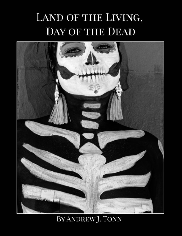 View Day of the Dead, Land of the Living by Andrew J. Tonn