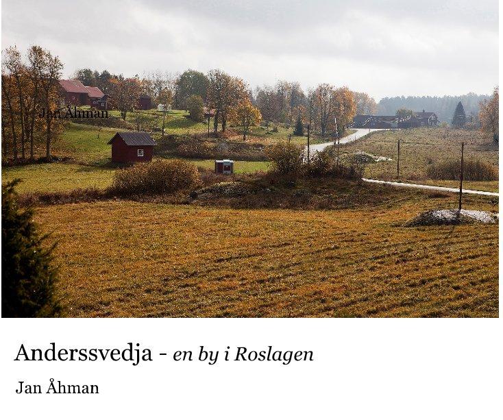 View Anderssvedja - en by i Roslagen by Jan Åhman