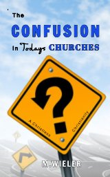 The Confusion in Todays Churches book cover