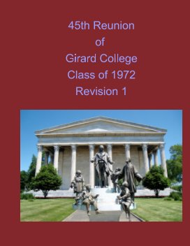 45th Reunion of Girard College Class of 1972 Revision 1 book cover
