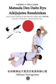 Matsuda Den  Daito Ryu Aikijujutsu  Renshinkan 松田敏美伝大東流合氣柔術練心館 book cover