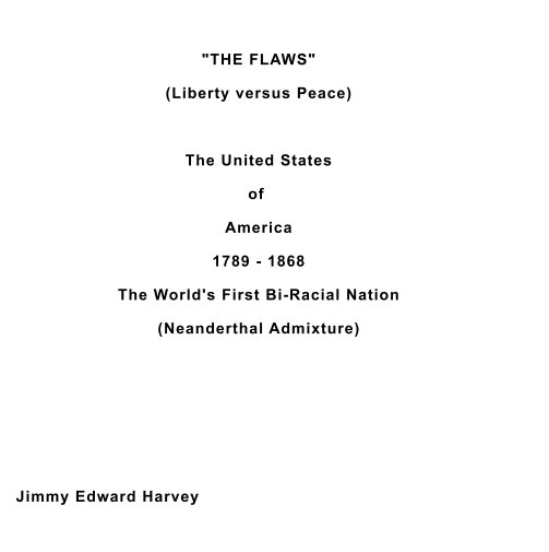 "View ""THE FLAW (Liberty versus Peace) by Jimmy Edward Harvey"