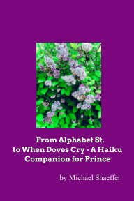 From Alphabet St. to When Doves Cry - A Haiku Companion for Prince book cover
