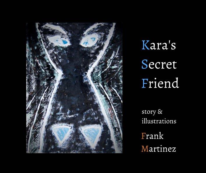 View Kara's Secret Friend by Frank Martinez