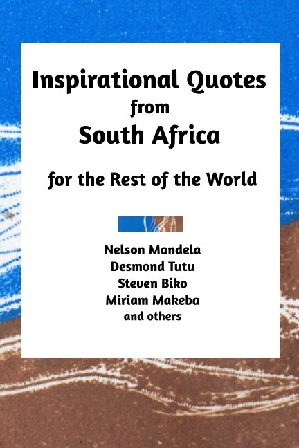 View Inspirational Quotes From South Africa by Tara Rose and Ashira Weinreich