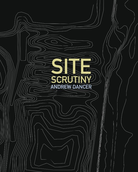 View Site Scrutiny by Andrew Dancer