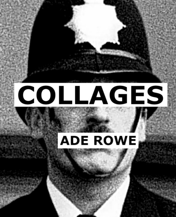 View Collages by Ade Rowe