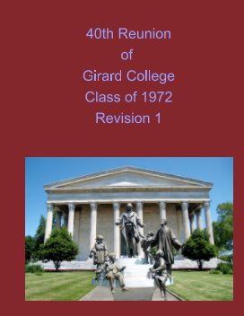 40th Reunion of Girard College Class of 1972 Revision 1 book cover