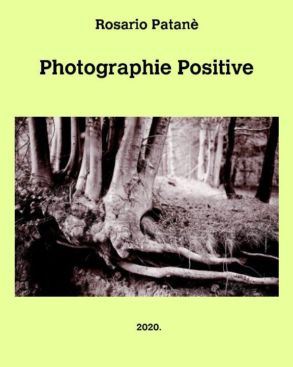 View Photographie Positive by Rosario Patanè
