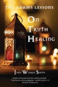 The Adams Lessons On Truth Healing book cover